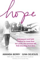 Hope - A Memoir of Survival eBook by Amanda Berry, Gina DeJesus