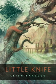 Little Knife - A Tor.Com Original ebook by Leigh Bardugo
