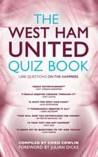 The West Ham United Quiz Book - 1,000 Questions on the Hammers ebook by Chris Cowlin