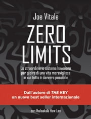 Zero Limits ebook by Joe Vitale,Ihaleakala Hew Len