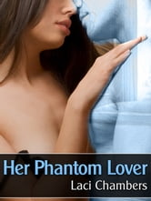 Her Phantom Lover (A Supernatural Erotic Story) ebook by Laci Chambers