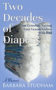 Two Decades Of Diapers ebook by Barbara Studham