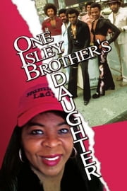 One Isley Brother's Daughter ebook by Elizabeth Isley Barkley