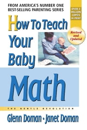 How to Teach Your Baby Math ebook by Glenn Doman, Douglas Doman, Janet Doman