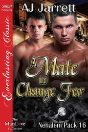 A Mate to Change For ebook by AJ Jarrett