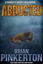 Abducted ebook by Brian Pinkerton