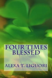 Four Times Blessed ebook by Alexa Liguori