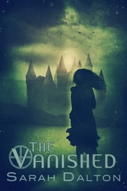The Vanished - (Blemished #2) ebook by Sarah Dalton