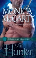 The Hunter - A Highland Guard Novel ebook by