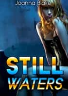 Still Waters ebook by Joanna Blake