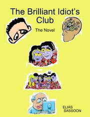 The Brilliant Idiot's Club ebook by Elias Sassoon
