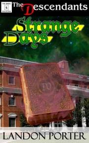 Strange Days - The Descendants Basic Collection, #5 ebook by Landon Porter