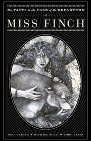 The Facts in the Case of the Departure of Miss Finch ebook by Neil Gaiman