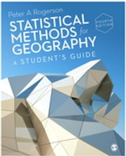 Statistical Methods for Geography - A Student's Guide ebook by Peter A Rogerson