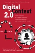 Digital Context 2.0 - Seven Lessons in Business Strategy, Consumer Behavior, and the Internet of Things ebook by David Norton