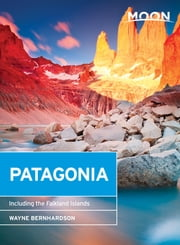 Moon Patagonia - Including the Falkland Islands ebook by Wayne Bernhardson
