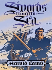 Swords from the Sea ebook by Harold Lamb,Howard Andrew Jones,S. M. Stirling