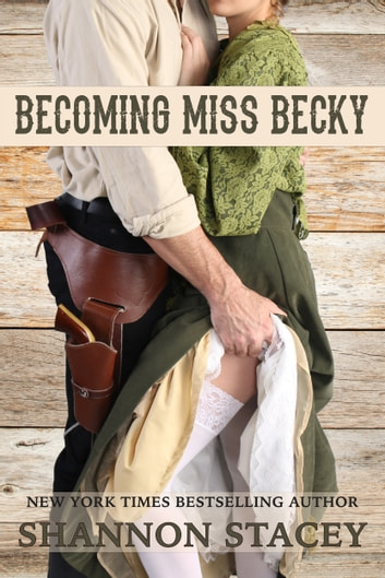 Becoming Miss Becky ebook by Shannon Stacey