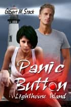 Panic Button: Lighthouse Island ebook by Gilbert M. Stack