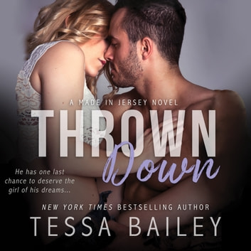 Thrown Down äänikirja by Tessa Bailey