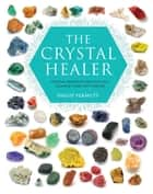 The Crystal Healer ebook by Philip Permutt
