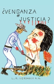 ¿Venganza o Justicia? ebook by Verdasco R.N.,L.R.