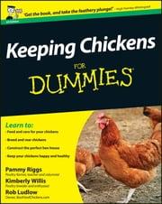 Keeping Chickens For Dummies ebook by Pammy Riggs,Kimberley Willis,Ludlow