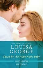 Saved by Their One-Night Baby ebook by Louisa George