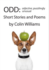 ODD - Short Stories and Poems ebook by Colin Williams