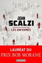 Les enfermés ebook by Mikael Cabon, John Scalzi