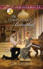 The Temporary Betrothal ebook by Lily George