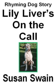 Lily Liver's On the Call ebook by Susan Swain
