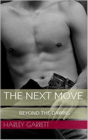 The Next Move - Beyond The Dawns, #3 ebook by Harley Garrett
