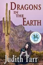 Dragons in the Earth - Horses of the Moon, #1 ebook by Judith Tarr