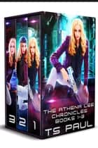 Chronicles of Athena Lee, Collection #1 - A Space Opera Heroine Adventure ebook by