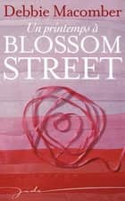 Un printemps à Blossom Street ebook by Debbie Macomber