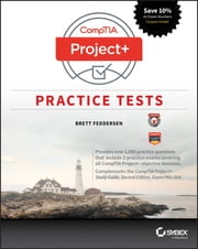 CompTIA Project+ Practice Tests - Exam PK0-004 ebook by Brett Feddersen