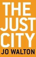 ebook The Just City de Jo Walton