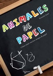 Animales de papel ebook by Emanuele Azzità