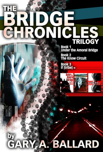 The Bridge Chronicles Trilogy ebook by Gary Ballard