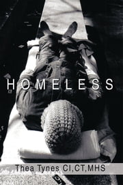 Homeless ebook by Thea Tynes CI,CT,MHS