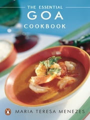 Essential Goa Cookbook ebook by Maria Teresa Nenezes