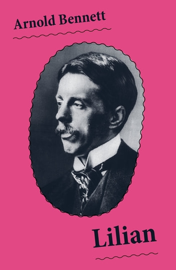 Lilian (Unabridged) ebook by Arnold Bennett