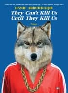 They Can't Kill Us Until They Kill Us ebook by Hanif Abdurraqib, Dr. Eve L. Ewing