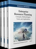 Enterprise Resource Planning - Concepts, Methodologies, Tools, and Applications ebook by Information Resources Management Association
