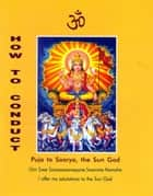 How to Conduct Puja to Soorya, the Sun God ebook by Dr. A. V. Srinivasan