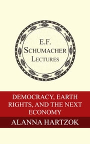 Democracy, Earth Rights, and the Next Economy ebook by Alanna Hartzok,Hildegarde Hannum