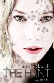Dark Touch: The Hunt ebook by Amy Meredith