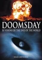 Doomsday - 50 Visions of the End of the World ebook by Nigel Cawthorne