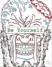 Be Yourself: The philosophy of 'ME' ebook by Eros Winter
